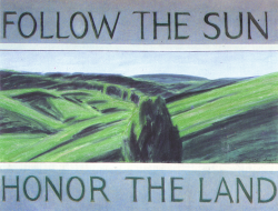 Follow the Sun, Honor the Land